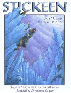 Stickeen: John Muir's Adventure with a Dog and a Glacier