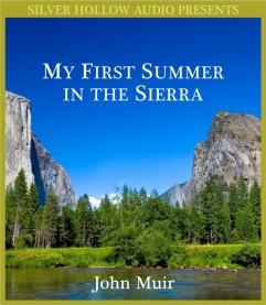 My First Summer in the Sierra John Muir and Brett Barry
