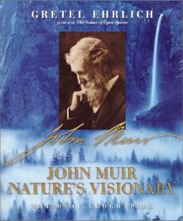 John Muir: Nature's Visionary Gretel Ehrlich
